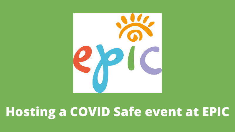 Hosting a COVID Safe event at EPIC